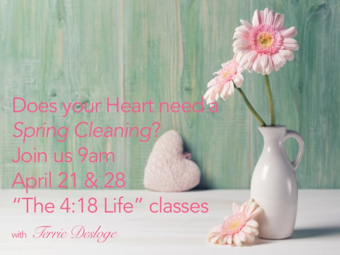 The 4:18 Life - Spring Cleaning Your Heart