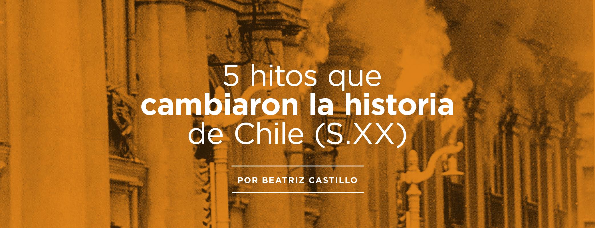 Portada 5 hitos que cambiaron la historia de chile s xx 01