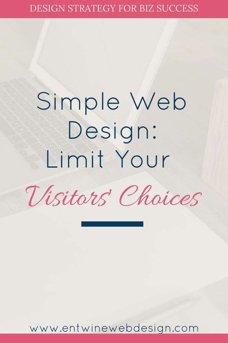 Simple Web Design: Limit Your Visitors' Choices