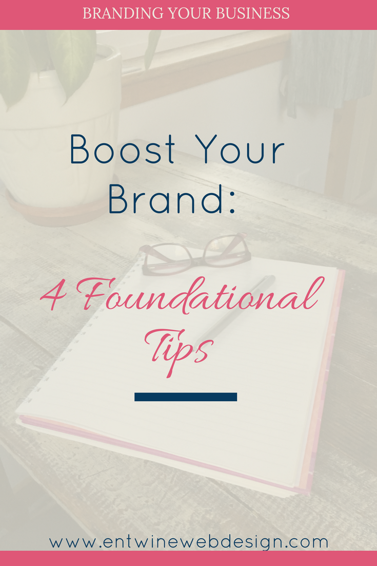 Boost Your Brand: 4 Foundational Tips