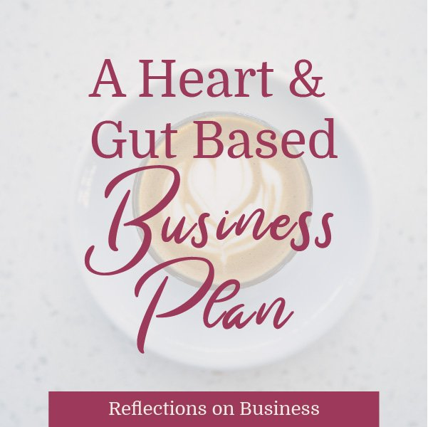 My heart and gut based business plan. Trust is all it takes.