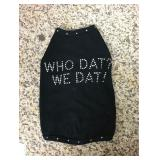 "https://www.ebay.com/itm/124141931887	KB0063S: Bedazzled Dog Clothing ""WHO DAT? WE DAT!"""" Small  $10"