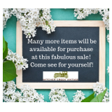 More Items Will Be Added To This Fabulous Sale! Come Shop With Us & See!