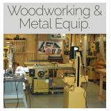 Woodworking and Metal Workshop Equipment