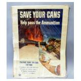 """World War II """"Save Your Cans Help Pass The Ammunition"""" Poster By McClellan Barclay c. 1940, 25"""" Wide"""