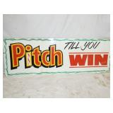 24X72 PITCH TILL YOU WIN MASONITE SIGN