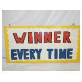 18X36 WINNER EVERY TIME SIGN