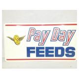 16X30 PAY DAY FEEDS SIGN