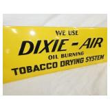 VIEW 2 EMB. DIXIE AIR TOBACCO DRYER SIGN