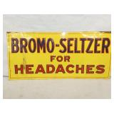 10X20 EMB. BROMO SELTZER HEADACHES SIGN