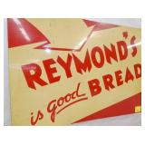 VIEW 2 CLOSEUP REYMONDS BREAD SIGIN