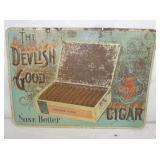 10X14 EMB. 5CENT DEVLISH GOOD CIGAR SIGN