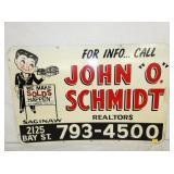 36X24 JOHN O SCHMIDT REALTORS SIGN