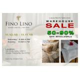 OPEN TO THE PUBLIC FIRST TIME EVER FABULOUS FINO LINO WAREHOUSE SALE!