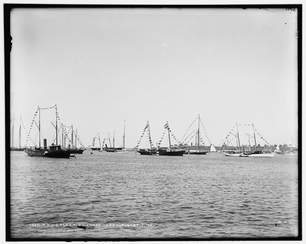 N.Y.Y.C. fleet, Vineyard Haven, August 7, '92