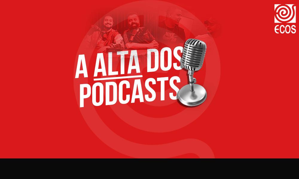 A alta dos Podcasts