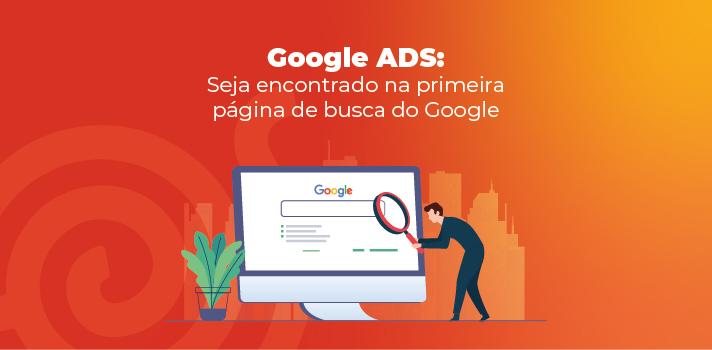 Google ADS: Seja encontrado na primeira página de busca do Google