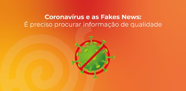 Coronavírus e as Fakes News: É preciso procurar informação de qualidade