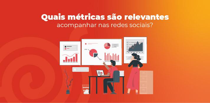 Quais métricas são relevantes acompanhar nas redes sociais?