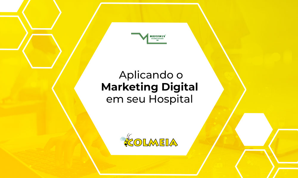 Aplicando o Marketing Digital em seu Hospital