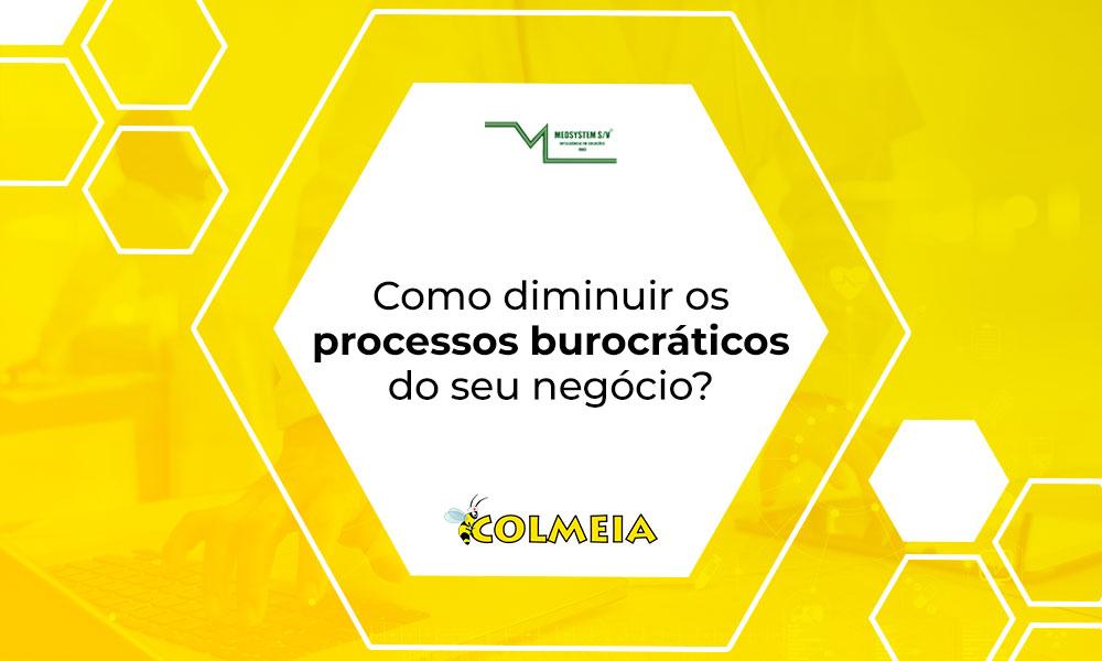 Como diminuir os processos burocráticos do seu negócio?
