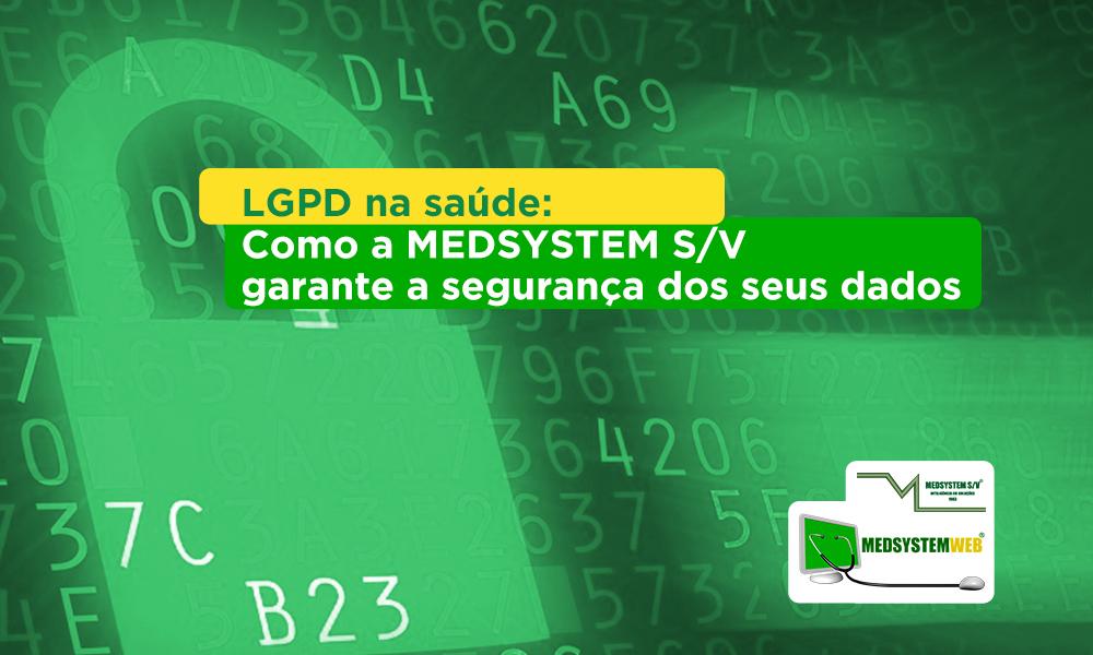 LGPD na saúde: Como a MEDSYSTEM S/V garante a segurança dos seus dados