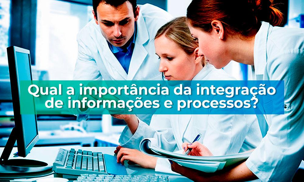 Qual a importância da integração de informações e processos?