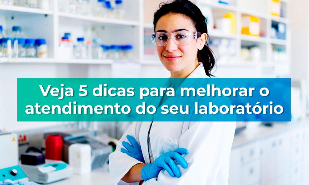 Veja 5 dicas para melhorar o atendimento do seu laboratório