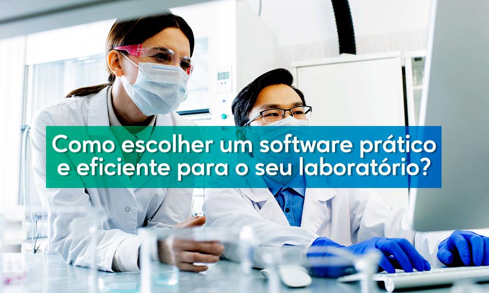 Como escolher um software prático e eficiente para seu laboratório?