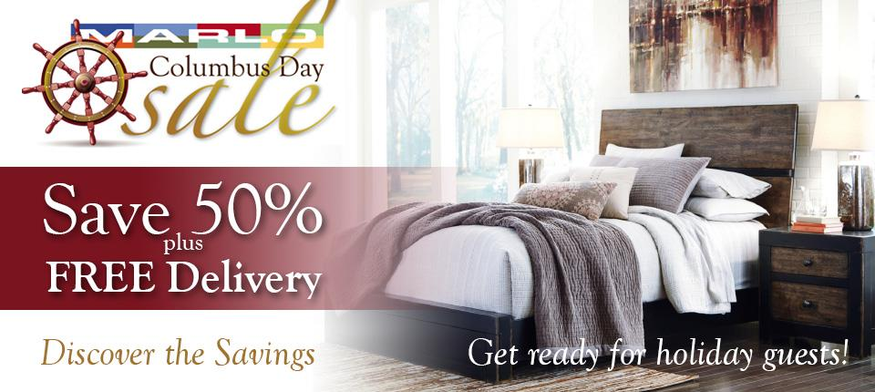 Marlo's Columbus Day Sale. Click here for bedrooms