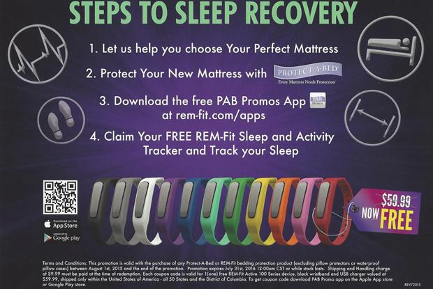 Colder's is partnering with Protect-a-Bed to help you sleep better.  From now until July 7, 2016, or while supplies last, Purchase any Protect-a-Bed mattress protector, and you'll receive a coupon for a free REM-fit Active 100 Sleep and Activity Tracker.  Stop in and see a salesperson for details.