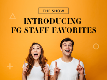 Introducing FG Staff Favorites