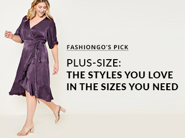 Plus-size: the Styles You love in the Sizes You Need