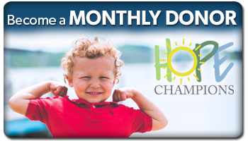 Become a HOPE Champions Monthly Donor