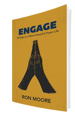 Engage - 30 Days to a More Powerful Prayer Life by Ron Moore