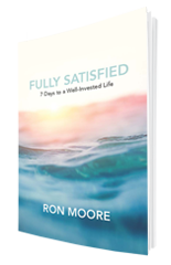 Fully Satisfied by Ron Moore