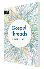 Gospel Threads by David Platt