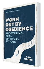 Worn Out by Obedience by Ron Moore