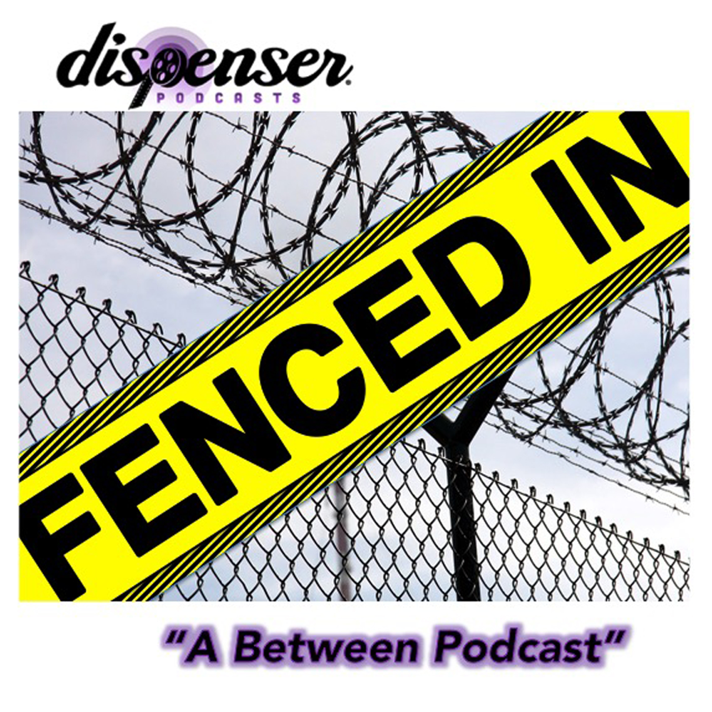 Fenced In: A Between Podcast