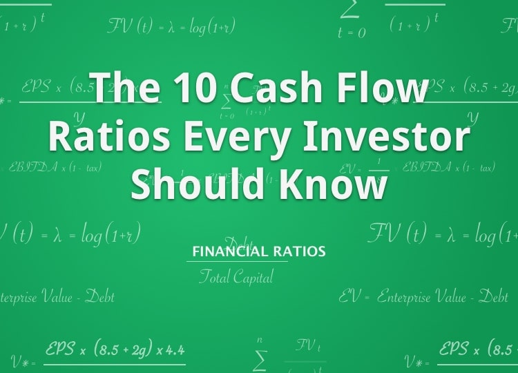 The 10 Cash Flow Ratios Every Investor Should Know