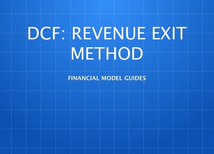 Discounted Cash Flow: Revenue Exit Method