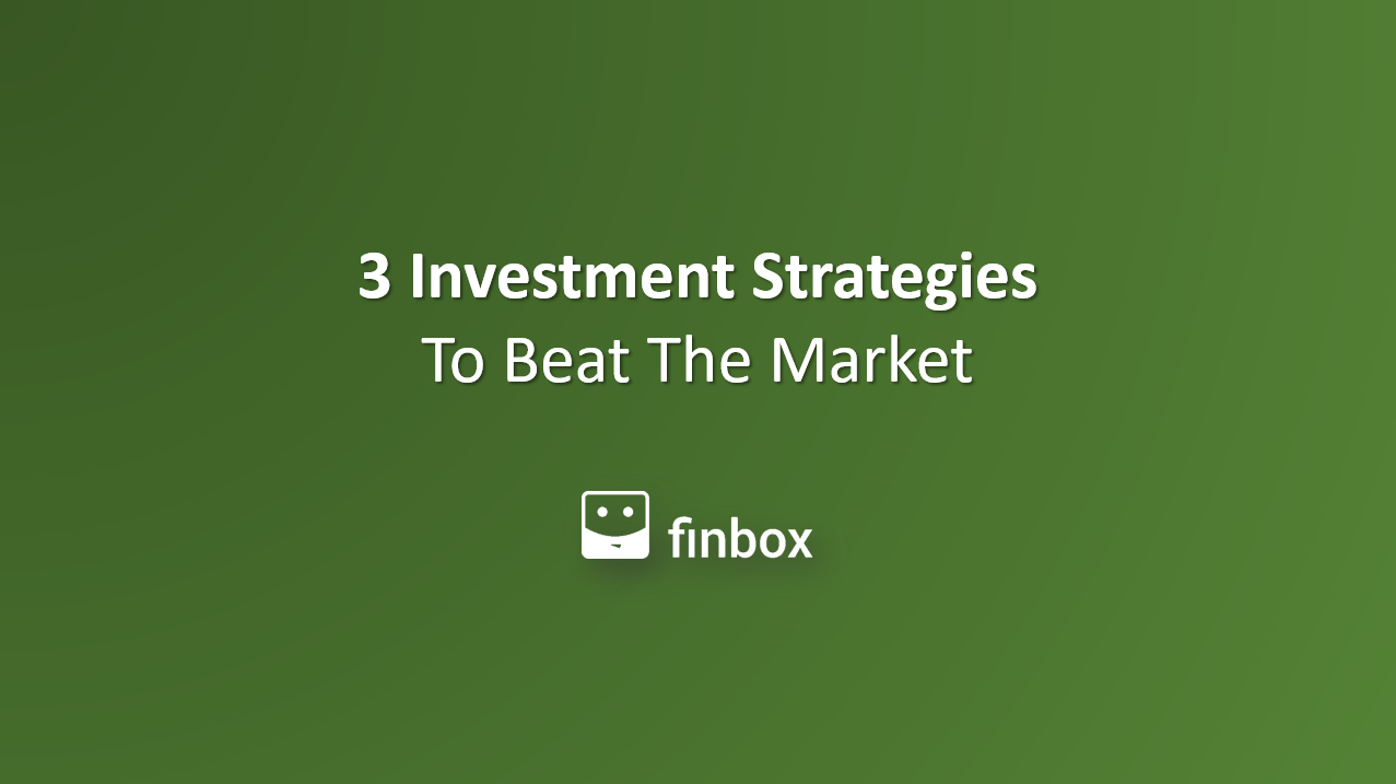 3 Investment Strategies To Beat The Market In 2020