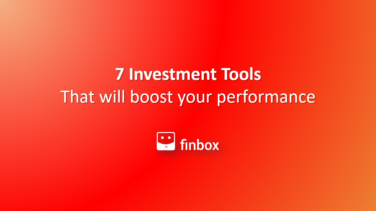 7 Investment Tools That Will Boost Your Investment Returns