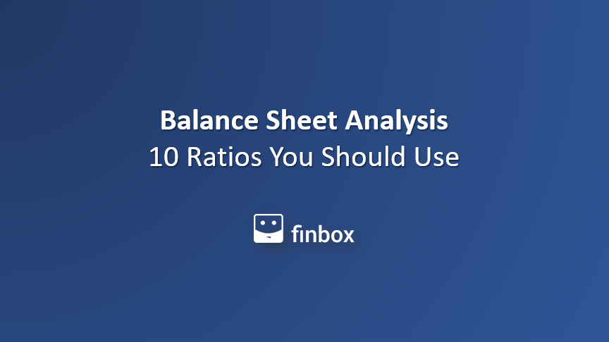 Balance Sheet Analysis: 10 Ratios You Should Use