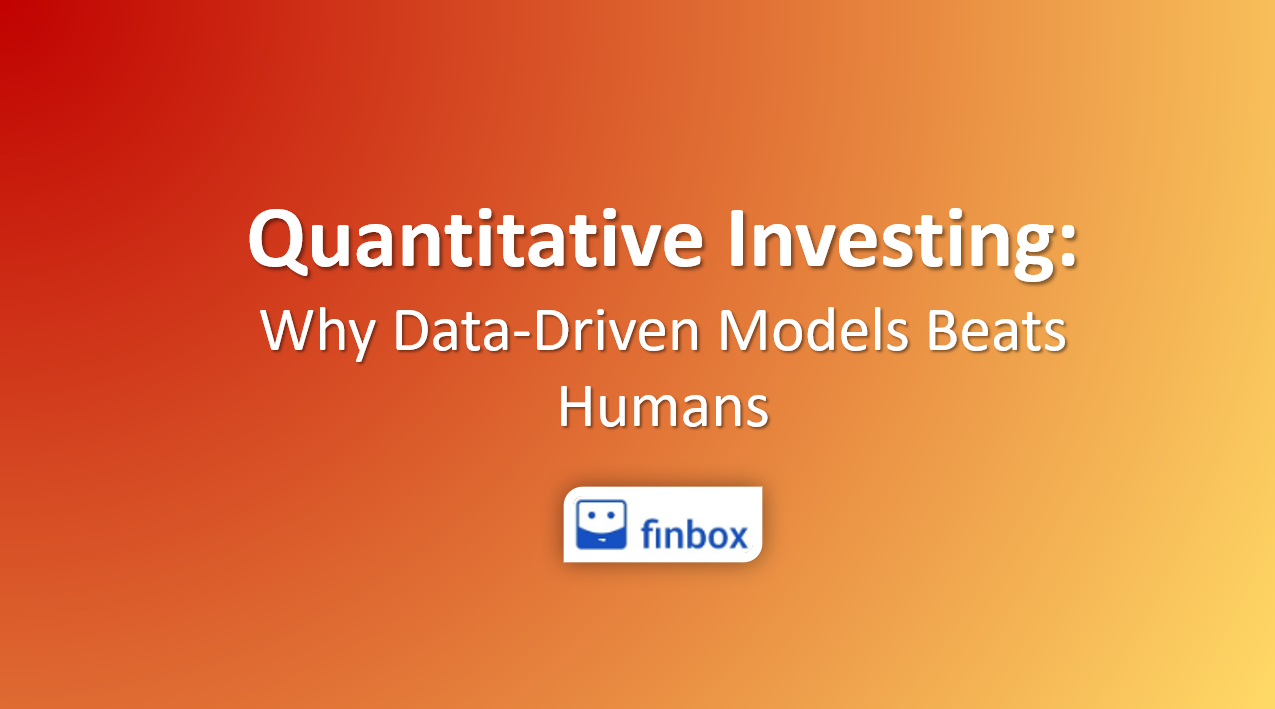 Quantitative Investing | Why Data-Driven Models Beats Humans