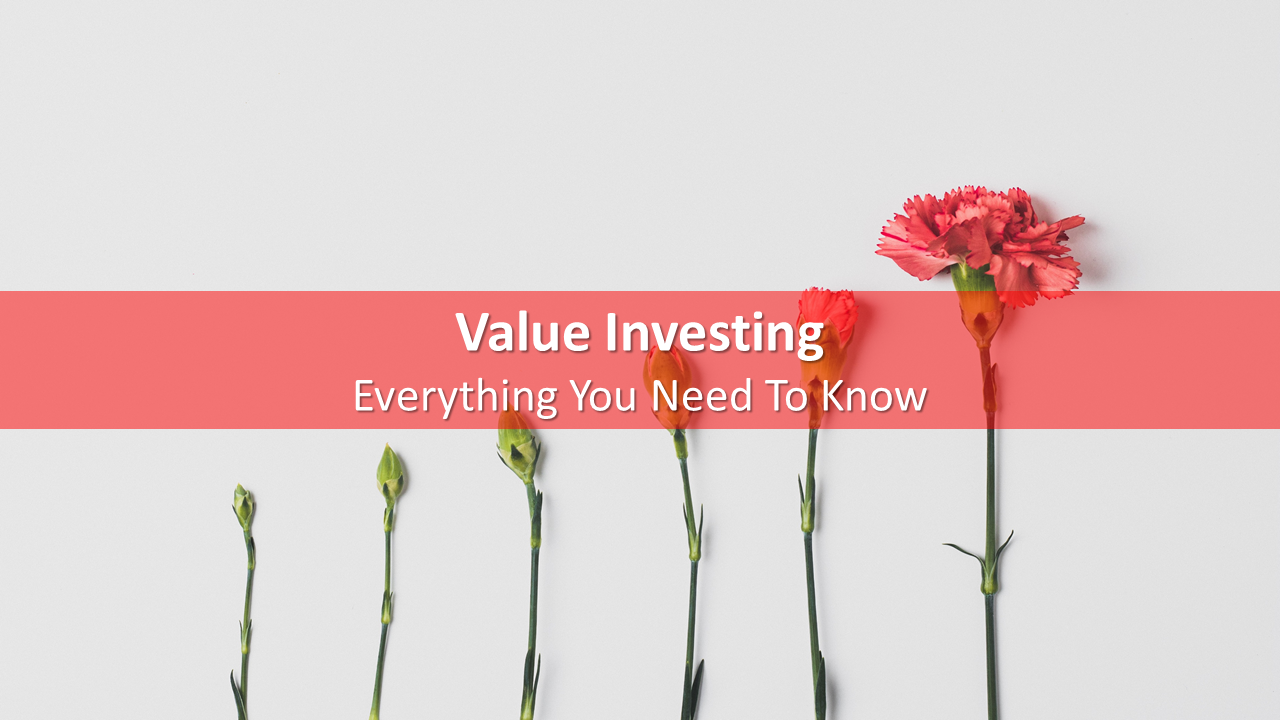 Value Investing: Everything You Need To Know