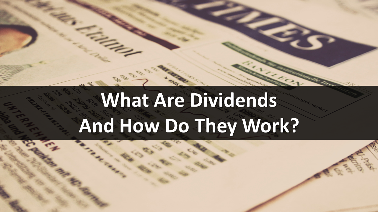 What Are Dividends And How Do They Work?