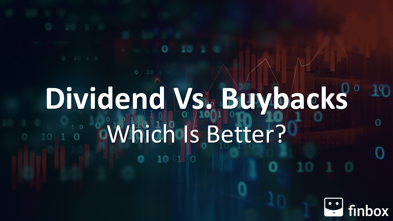 Dividends Vs. Buybacks – Which Is Better?