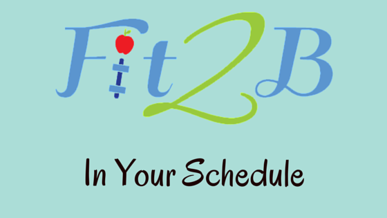 Fit2B In Your Schedule