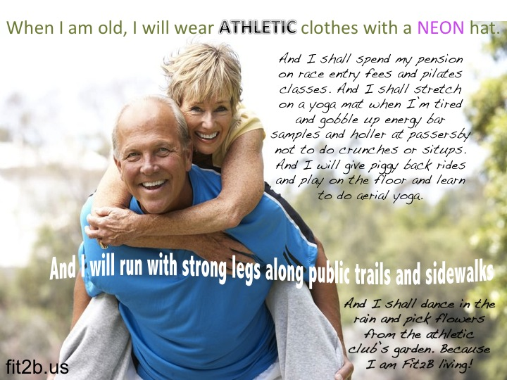 When I am old, I will wear athletic clothes and a neon hat - Fit2b.com